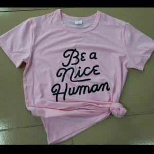 Be A Nice Human Tee T Shirt Pink